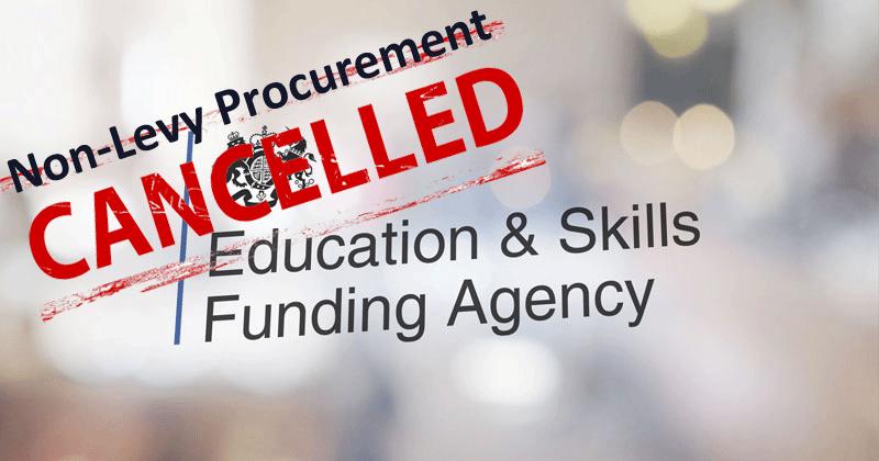 ESFA Announcement Non- Levy Procurement Cancelled!
